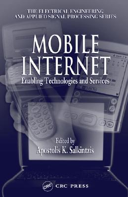 Mobile Internet: Enabling Technologies and Services - Salkintzis, Apostolis K (Editor)