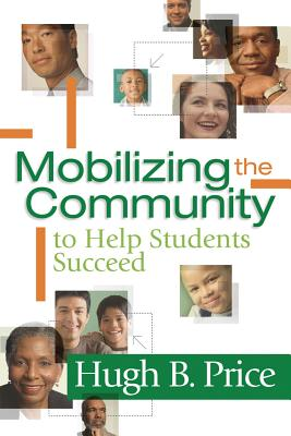 Mobilizing the Community to Help Students Succeed - Price, Hugh B