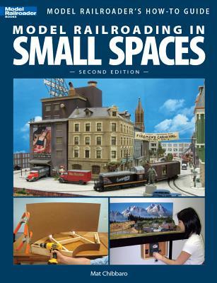 Model Railroading in Small Spaces - Chibbaro, Mat