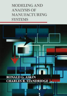 Modeling and Analysis of Manufacturing Systems - Askin, Ronald G, and Standridge, Charles R