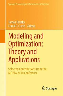 Modeling and Optimization: Theory and Applications: Selected Contributions from the Mopta 2010 Conference - Terlaky, Tamas (Editor)