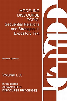 Modeling Discourse Topic: Sequential Relations and Strategies in Expository Text - Goutsos, Dionysis, Professor, and Anon