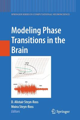 Modeling Phase Transitions in the Brain - Steyn-Ross, Alistair (Editor), and Steyn-Ross, Moira (Editor), and Freeman, Walter J. (Foreword by)