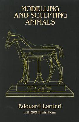 Modelling and Sculpting Animals - Lanteri, Edouard