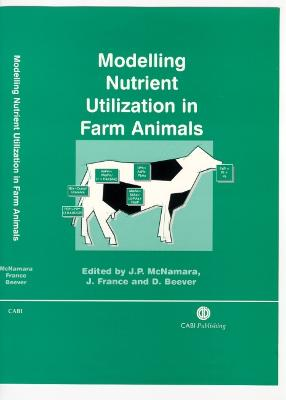 Modelling Nutrient Utilization in Farm Animals - France, James (Jim), and McNamara, John P, and Beever, D E (Editor)