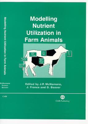 Modelling Nutrient Utilization in Farm Animals - France, James (Jim), and McNamara, John P, and Beever, D E (Editor)