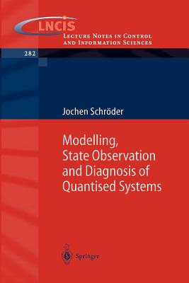 Modelling, State Observation and Diagnosis of Quantised Systems - Schroder, Jochen