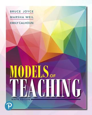 Models of Teaching - Joyce, Bruce, and Weil, Marsha, and Calhoun, Emily