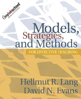 Models, Strategies, and Methods for Effective Teaching - Lang, Hellmut R, and Evans, David N