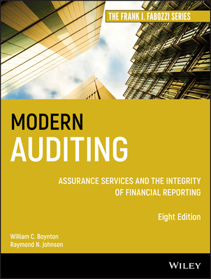 Modern Auditing: Assurance Services and the Integrity of Financial Reporting - Boynton, William C, and Johnson, Raymond N