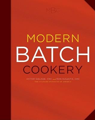 Modern Batch Cookery - The Culinary Institute of America (Cia)