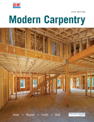 Modern Carpentry - Jones, R Jack, and Wagner, Willis H, and Smith, Howard Bud