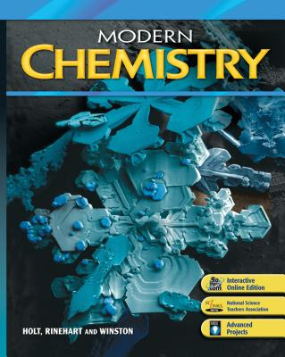Modern Chemistry: Student Edition 2009 - Holt Rinehart & Winston, and Holt Rinehart and Winston (Prepared for publication by)