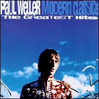 Modern Classics: The Greatest Hits - Paul Weller