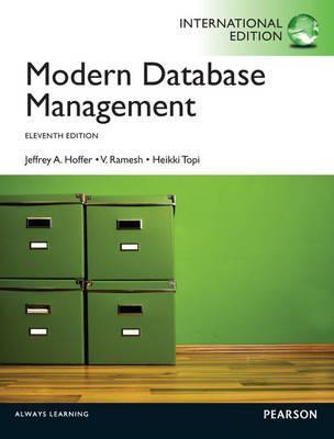 Modern Database Management - Hoffer, Jeffrey A., and Ramesh, V. (Venkataraman), and Topi, Heikki