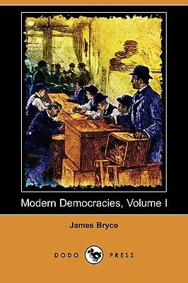 Modern Democracies, Volume I - Bryce, James
