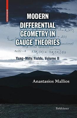Modern Differential Geometry in Gauge Theories: Volume 2: Yang-Mills Fields - Mallios, Anastasios