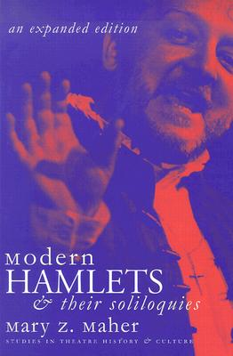 Modern Hamlets & Their Soliloquies - Maher, Mary Z, and Andrews, John F (Foreword by)