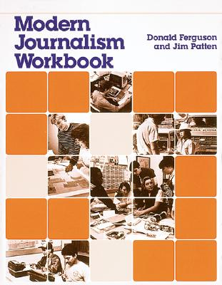 Modern Journalism Workbook - Ferguson, Donald, and Patten, Jim