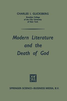 Modern Literature and the Death of God - Glicksberg, Charles I.