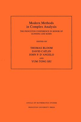 Modern Methods in Complex Analysis (Am-137), Volume 137: The Princeton Conference in Honor of Gunning and Kohn. (Am-137) - Bloom, Thomas (Editor)