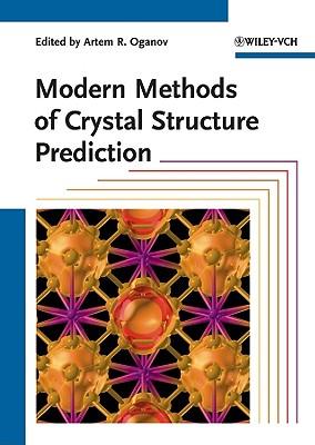 Modern Methods of Crystal Structure Prediction - Oganov, Artem R. (Editor)