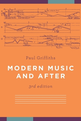 Modern Music and After - Griffiths, Paul