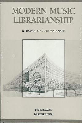 Modern Music Librarianship: Essays in Honor of Ruth Watanabe - Mann, Alfred, Professor
