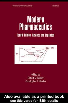 Modern Pharmaceutics, Fourth Edition Revised and Expanded - Banker, Gilbert S