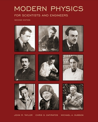 Modern Physics for Scientists and Engineers - Taylor, John R, and Zafiratos, Chris D, and Dubson, Michael Andrew