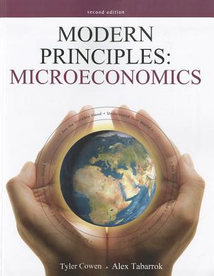 Modern Principles: Microeconomics - Cowen, Tyler, and Tabarrock, Alex