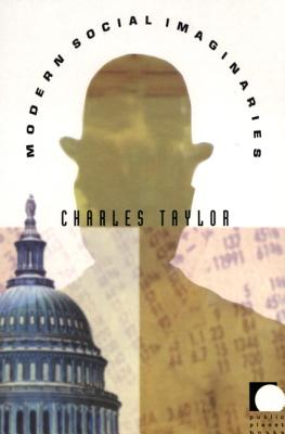 principles in social imaginaries by charles taylor Charles taylor is one of the world's leading social philosophers he has made important contributions to debates in contemporary political theory, identity poli.