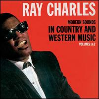 Modern Sounds in Country and Western Music, Vols. 1-2 - Ray Charles