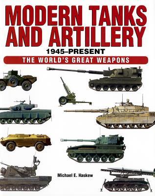 Modern Tanks and Artillery 1945-Present - Haskew, Michael E