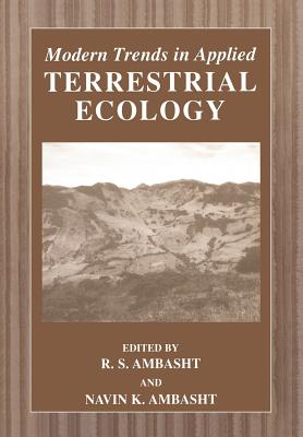 Modern Trends in Applied Terrestrial Ecology - Ambasht, R.S. (Editor), and Ambasht, Navin K. (Editor)
