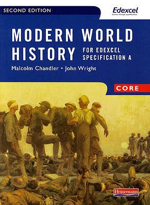 Modern World History for Edexcel: Core Textbook - Chandler, Malcolm, and Wright, John