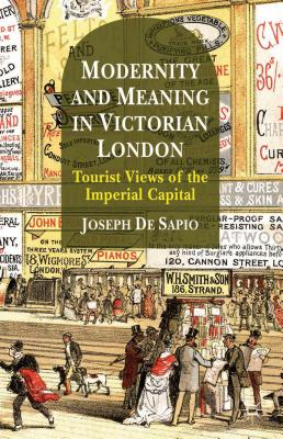 Modernity and Meaning in Victorian London: Tourist Views of the Imperial Capital - De Sapio, Joseph