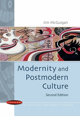 Modernity and Postmodern Culture - McGuigan, Jim, Professor