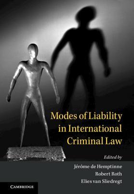 Modes of Liability in International Criminal Law - de Hemptinne, Jerome (Editor), and Roth, Robert (Editor), and Van Sliedregt, Elies (Editor)