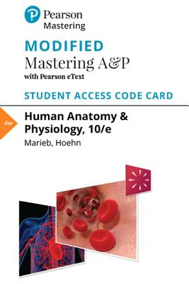 Modified Mastering A&p with Pearson Etext -- Standalone Access Card -- For Anatomy & Physiology - Marieb, Elaine N, and Hoehn, Katja