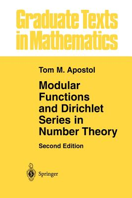 Modular Functions and Dirichlet Series in Number Theory - Apostol, Tom M.