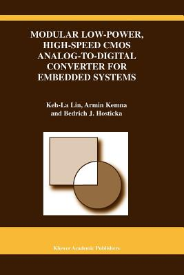 Modular Low-Power, High-Speed CMOS Analog-to-Digital Converter of Embedded Systems - Lin, Keh-La, and Kemna, Armin, and Hosticka, Bedrich J.