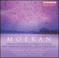Moeran: Violin Concerto; Lonely Waters; Whythorne's Shadow; Cello Concerto - Lydia Mordkovitch (violin); Raphael Wallfisch (cello)