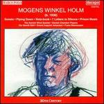 Mogens Winkel Holm: Sonata; Piping Down; Note-Book; Etc.