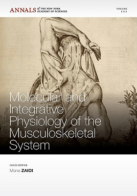 Molecular and Integrative Physiology of the Musculoskeletal System - Mechanick, Jeffrey I. (Editor), and Sun Li (Editor), and Zaidi, Mone (Editor)
