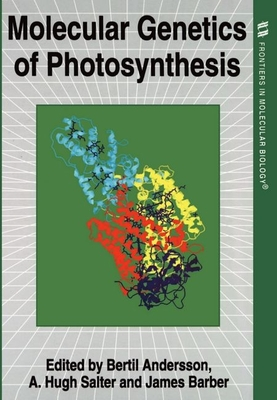 Molecular Genetics of Photosynthesis - Andersson, Salter Barber, and Anderson, B (Editor), and Barber, J (Editor)