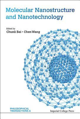 Molecular Nanostructure and Nanotechnology - Bai, Chunli (Editor), and Wang, Chen (Editor)