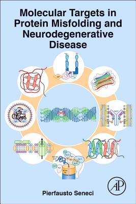 Molecular Targets in Protein Misfolding and Neurodegenerative Disease - Seneci, Pierfausto