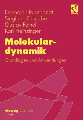 Molekulardynamik: Grundlagen Und Anwendungen - Haberlandt, Reinhold, and Fritzsche, Siegfried, and Peinel, Gustav