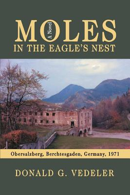 Moles in the Eagle's Nest - Vedeler, Donald